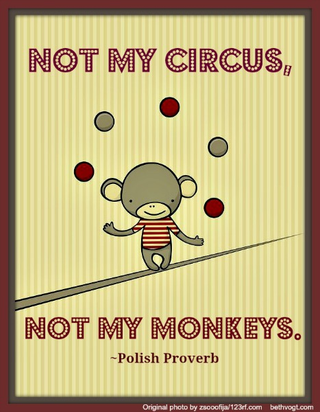 Not My Circus, Not My Monkeys: Or, Choosing the Problem to Address