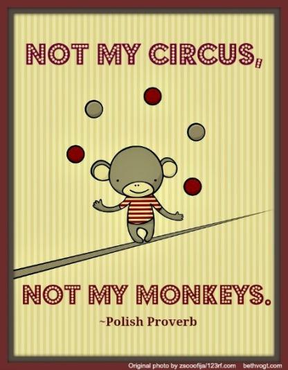 not-my-circus-Polish-Proverb-rsz